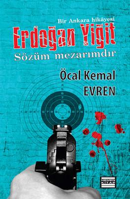Erdoğan Yiğit & Sözüm Mezarımdır