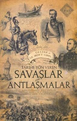 Tarihe Yön Veren Savaşlar ve Antlaşmalar