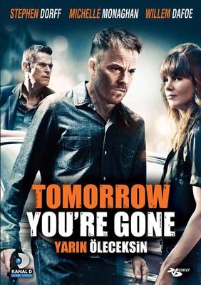 Tomorrow You're Gone - Yarın Öleceksin