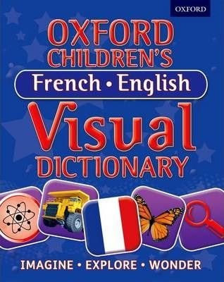 Oxford Children's French - English Visual Dictionary (Paperback)
