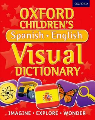 Oxford Children's Spanish-English Visual Dictionary (Oxford Children's Visual Dictionary)