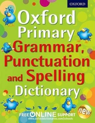 Oxford Primary Grammar, Punctuation and Spelling Dictionary (Paperback)
