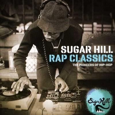 Sugar Hill Rap Classics - The Pionners Of Hip-Hop