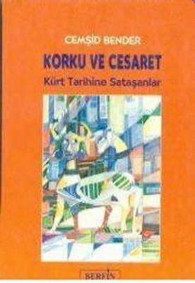 Korku ve Cesaret Kürt Tarihine Sataşanlar