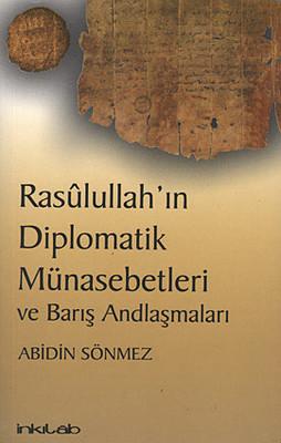 Rasulullah'ın Diplomatik Münasebetleri ve Barış Andlaşmaları