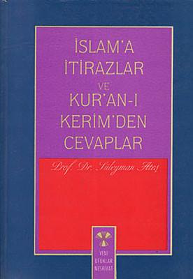İslam'a İtirazlar ve Kur'an-ı Kerim'den Cevaplar