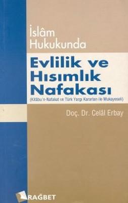 İslam Hukukunda Evlilik ve Hısımlık NafakasıKitabu'n- Nafakat ve Türk Yargı Kararları ile Mukaye