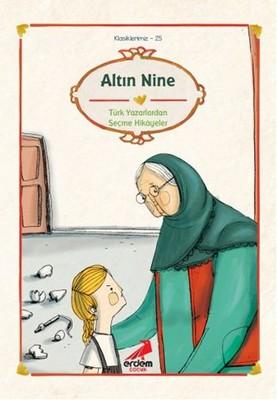 Altın Nine - Cumhuriyet Öncesi Yazarlardan Hikayeler