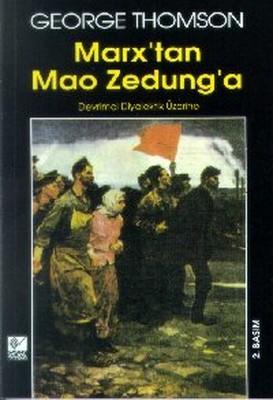 Marx'tan Mao Zedung'aDevrimci Diyalektik Üzerine
