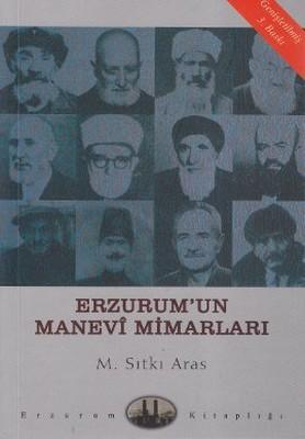 Erzurum'un Manevi Mimarları