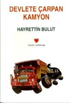 Devlete Çarpan Kamyon