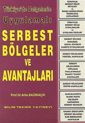 Türkiye'de Belgelerle Uygulamalı Serbest Bölgeler ve Avantajları