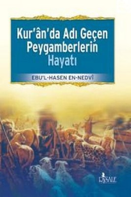 Kur'an'da Adı Geçen Peygamberlerin Hayatı