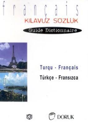 Turqu - Français / Türkçe Fransızca(Kılavuz Sözlük - Guide Dictionnaire)