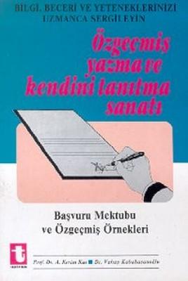 Özgeçmiş Yazma ve Kendini Tanıtma SanatıBaşvuru Mektubu ve Özgeçmiş Örnekleri