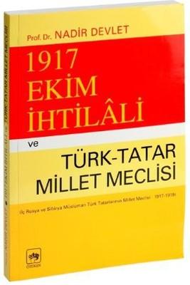 1917 Ekim İhtilali ve Türk-Tatar Millet Meclisi(İç Rusya ve Sibirya Müslüman Türk Tatarlarının Mil