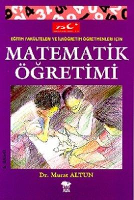Eğitim Fakülteleri ve İlköğretim Öğretmenleri İçin Matematik Öğretimi