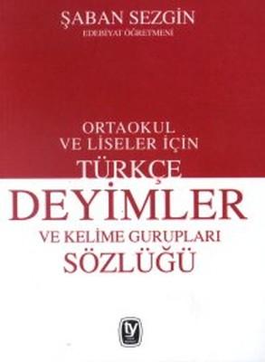 Türkçe Deyimler ve Kelime Gurupları SözlüğüOrtaokul ve Liseler İçin