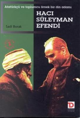 Hacı Süleyman EfendiAtatürkçü ve Toplumcu Örnek Bir Din Adamı