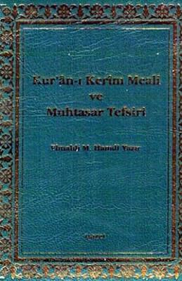 Kur'an-ı Kerim Meali ve Muhtasar Tefsiri (Küçük Boy Mushafsız)