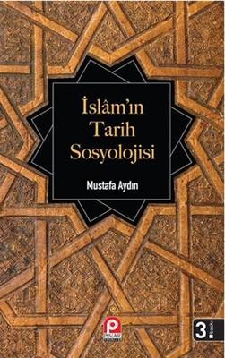 İslam'ın Tarih Sosyolojisiİlk Dönem İslam Toplumunun Şekillenişi