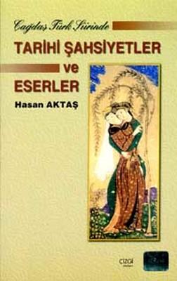Çağdaş Türk Şiirinde Tarihi Şahsiyetler ve Eserler
