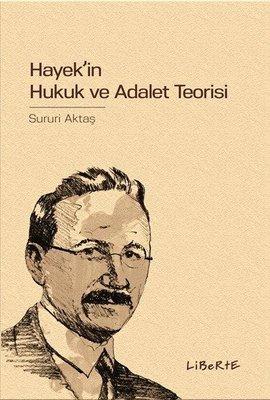 Hayek'in Hukuk ve Adalet Teorisi