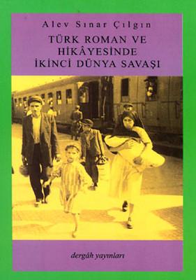 Türk Roman ve Hikayesinde İkinci Dünya Savaşı