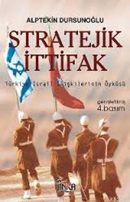 Stratejik İttifakTürkiye İsrail İlişkilerinin Öyküsü