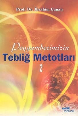 Peygamberimizin Tebliğ Metodları 2