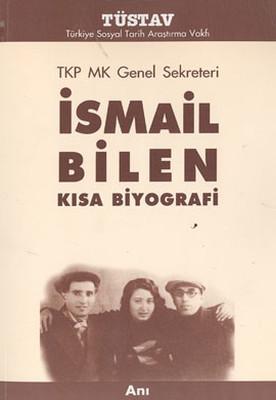 TKP MK Genel Sekreteri İsmail Bilen Kısa Biyografi
