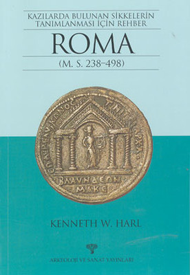 Kazılarda Bulunan Sikkelerin Tanımlanması İçin Rehber Roma (M.S. 238-498)