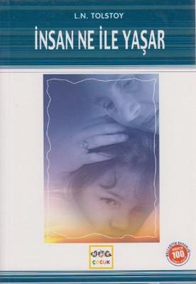 İnsan Ne İle Yaşar (Milli Eğitim Bakanlığı İlköğretim 100 Temel Eser)