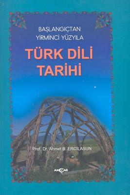 Başlangıçtan Yirminci Yüzyıla Türk Dili Tarihi