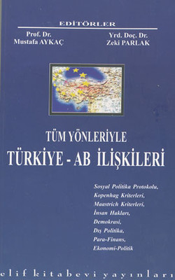 Tüm Yönleriyle Türkiye - AB İlişkileri
