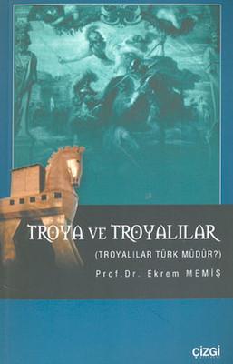 Troya ve Troyalılar Troyalılar Türk Müdür?