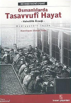 Osmanlılarda Tasavvufi Hayat Halvetîlik Örneği Hediyyetü'l-İhvan