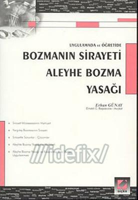 Bozmanın Sirayeti - Aleyhe Bozma Yasağı
