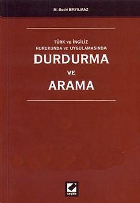 Türk ve İngiliz Hukukunda ve Uygulamasında Durdurma ve Arama