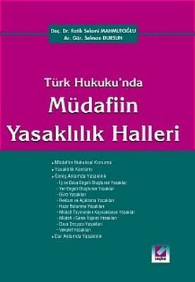 Türk Hukuku'nda Müdafiin Yasaklılık Halleri