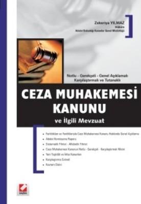 Notlu - Gerekçeli - Genel Açıklamalı Karşılaştırmalı ve Tutanaklı Ceza Muhakemesi Kanunu ve İlgili M