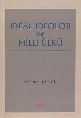 İdeal İdeoloji ve Milli Ülkü