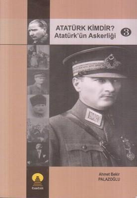 Atatürk Kimdir? Atatürk'ün Askerliği 3