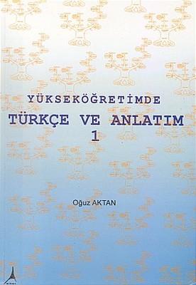 Yükseköğretimde Türkçe ve Anlatım 1