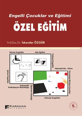 Engelli Çocuklar ve Eğitimi Özel Eğitim