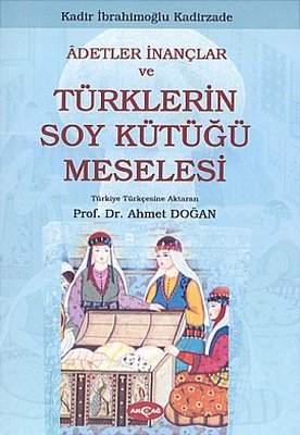 Adetler İnançlar ve Türklerin Soy Kütüğü Meselesi