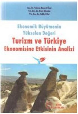 Ekonomik Büyümenin Yükselen DeğeriTurizm ve Türkiye Ekonomisine Etkisinin Analizi