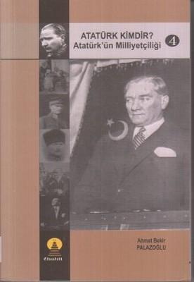 Atatürk Kimdir? Atatürk'ün Milliyetçiliği 4