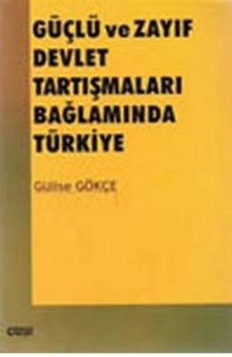 Güçlü ve Zayıf Devlet Tartışmaları Bağlamında Türkiye