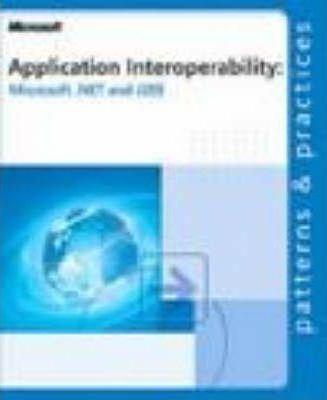 Application Interoperability: Microsoft® .NET and J2EE